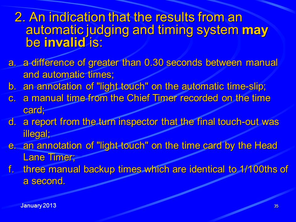 January 2013 35 a.a difference of greater than 0.30 seconds between manual and automatic times; b.an annotation of