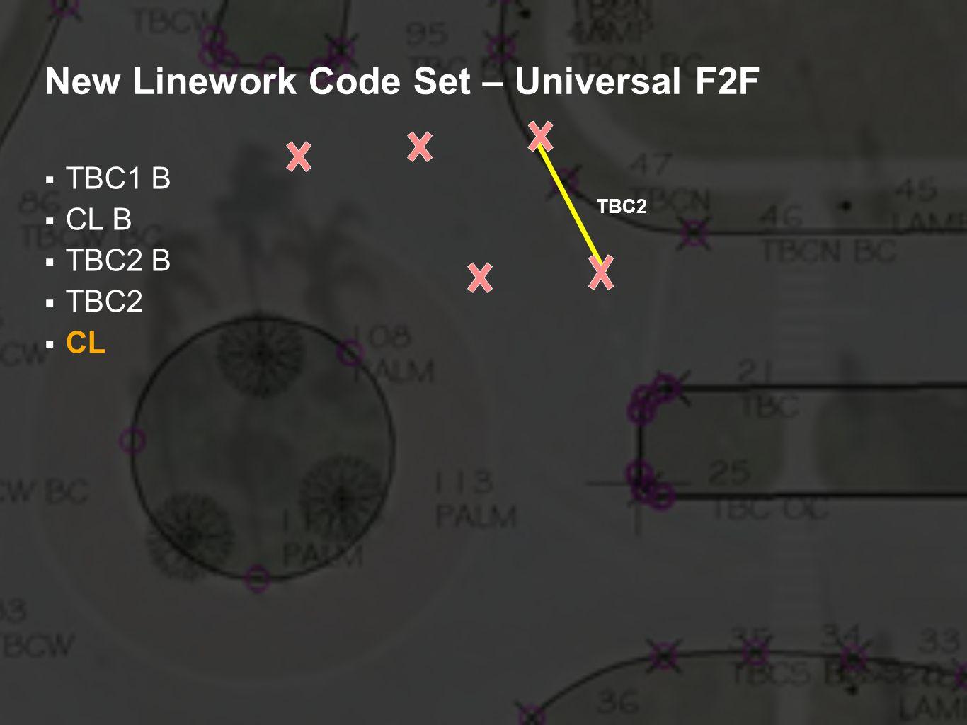 New Linework Code Set – Universal F2F TBC1 B CL B TBC2 B TBC2 CL TBC2