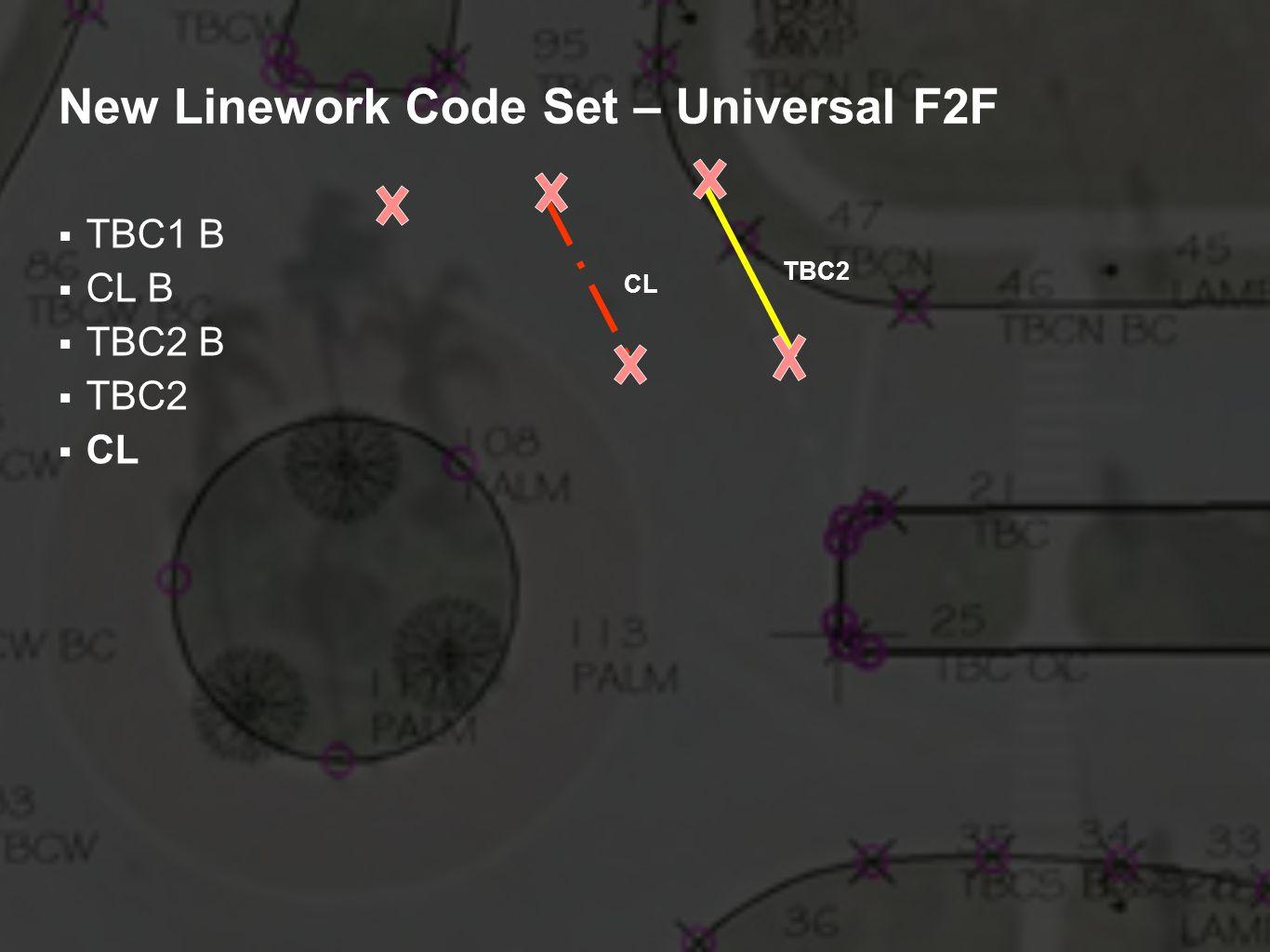 New Linework Code Set – Universal F2F TBC1 B CL B TBC2 B TBC2 CL TBC2 CL