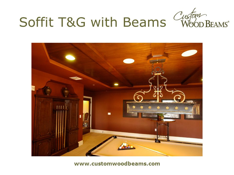 www.customwoodbeams.com Soffit T&G with Beams