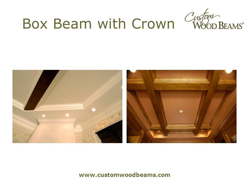 www.customwoodbeams.com Box Beam with Crown