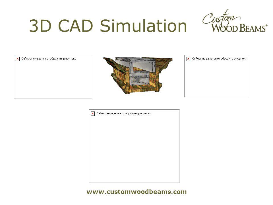 www.customwoodbeams.com 3D CAD Simulation