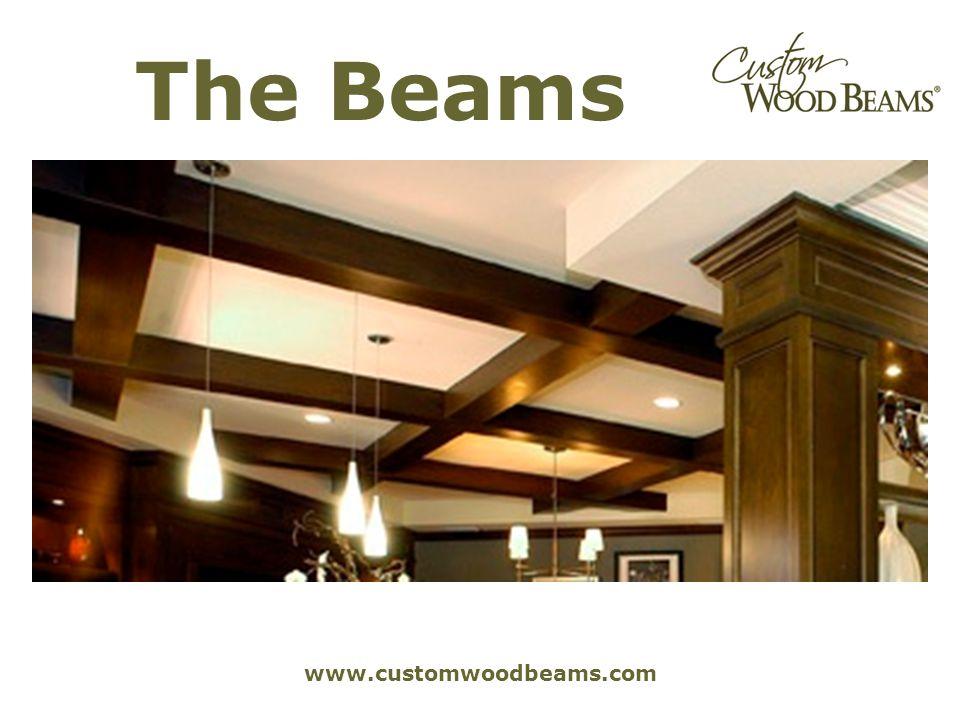 www.customwoodbeams.com The Beams