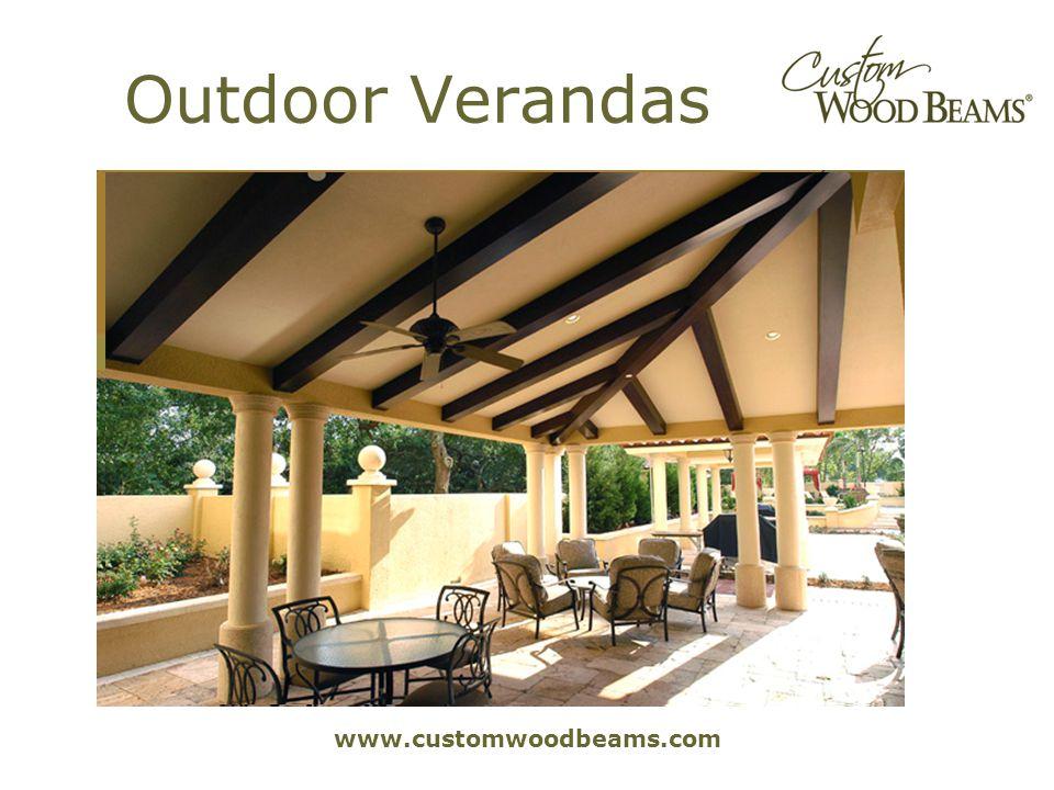 www.customwoodbeams.com Outdoor Verandas