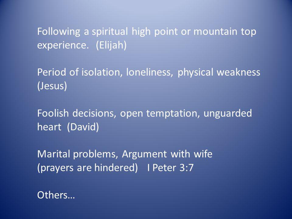 Following a spiritual high point or mountain top experience.