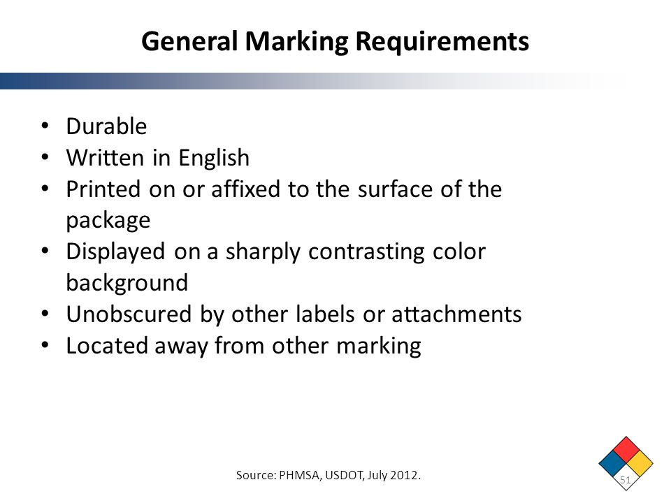 General Marking Requirements Durable Written in English Printed on or affixed to the surface of the package Displayed on a sharply contrasting color b