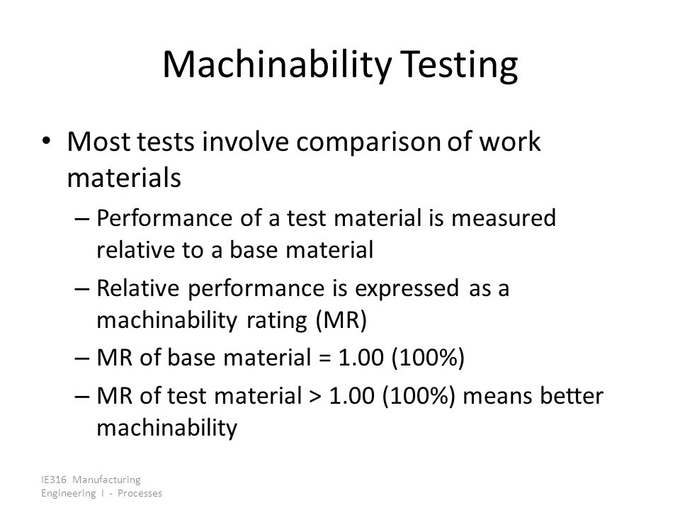 IE316 Manufacturing Engineering I - Processes Minimizing Cost per Unit In turning, total production cycle cost for one part consists of: 1.Cost of part handling time = C o T h, where C o = cost rate for operator and machine 2.Cost of machining time = C o T m 3.Cost of tool change time = C o T t /n p 4.Tooling cost = C t /n p, where C t = cost per cutting edge