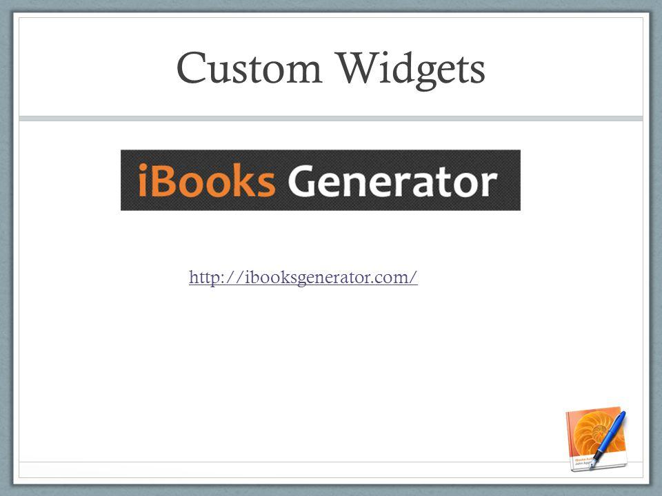 Custom Widgets http://ibooksgenerator.com/