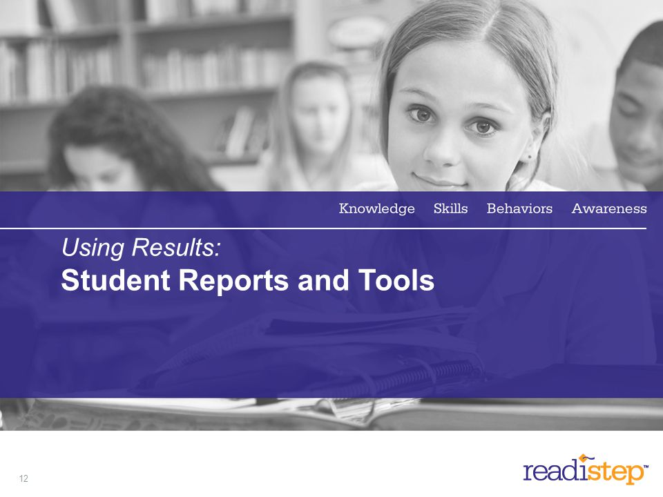 12 Using Results: Student Reports and Tools