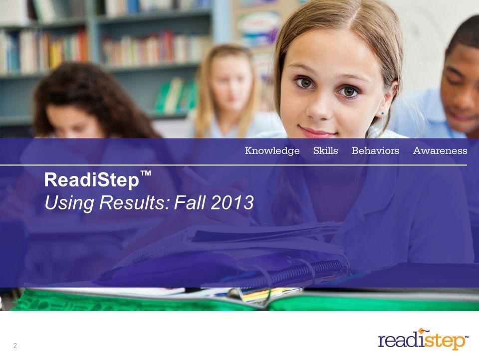 2 ReadiStep Using Results: Fall 2013