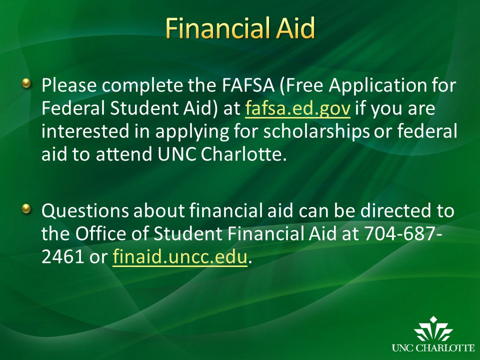 Please complete the FAFSA (Free Application for Federal Student Aid) at fafsa.ed.gov if you are interested in applying for scholarships or federal aid