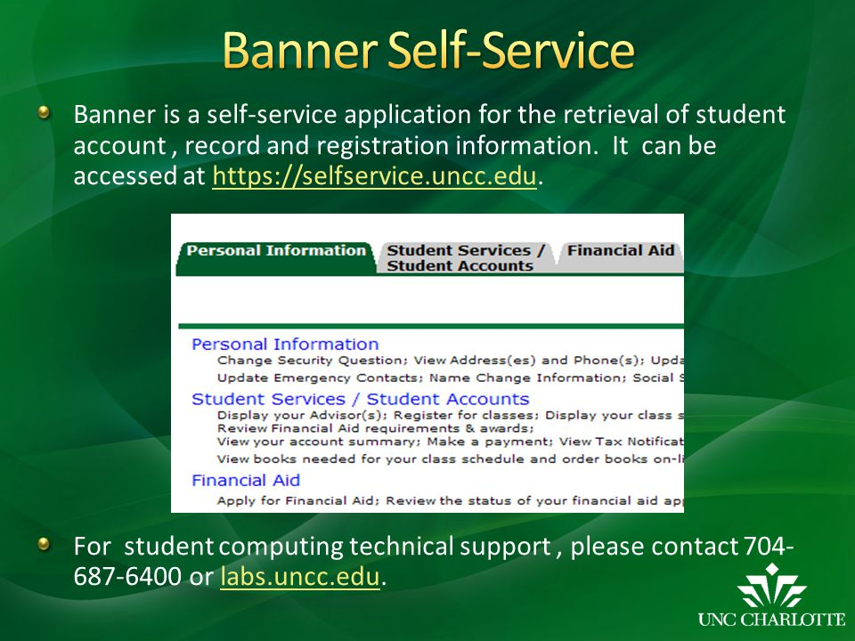 Banner is a self-service application for the retrieval of student account, record and registration information. It can be accessed at https://selfserv