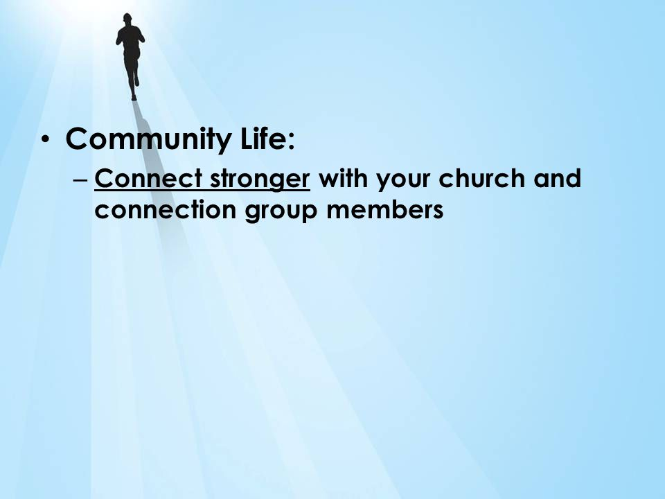 Community Life: – Connect stronger with your church and connection group members