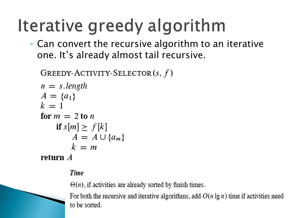 Can convert the recursive algorithm to an iterative one. Its already almost tail recursive.