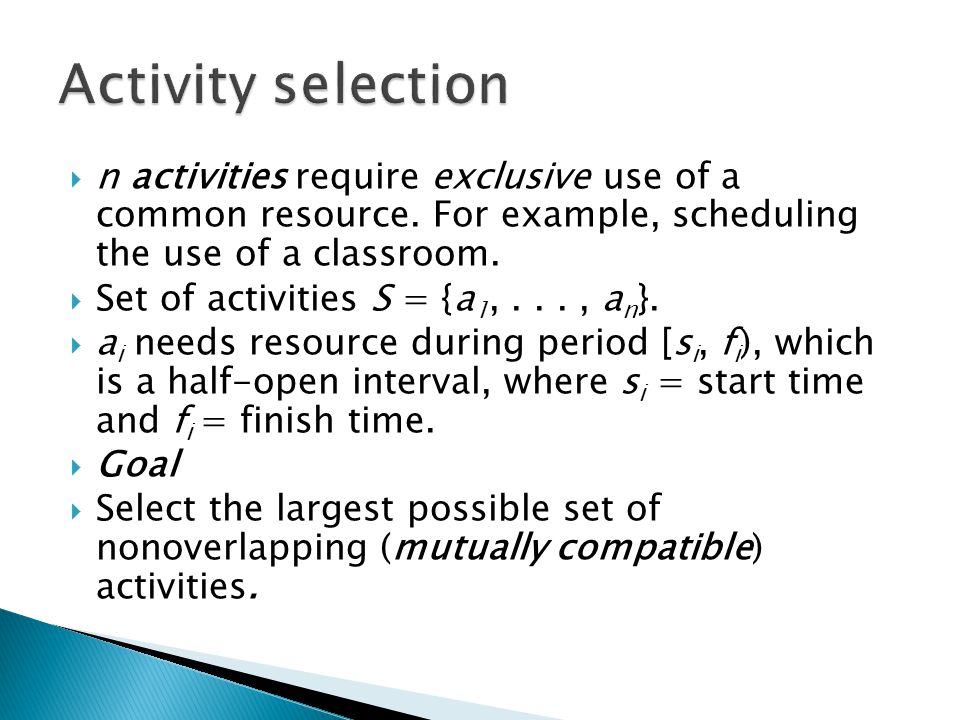 n activities require exclusive use of a common resource.