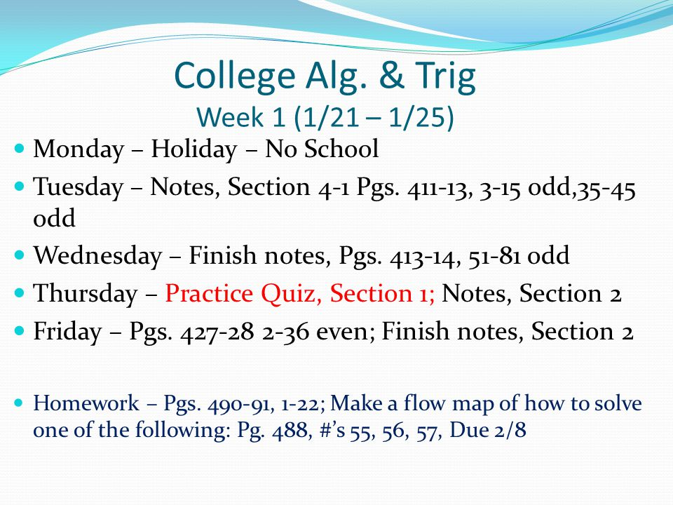College Alg.& Trig Week 12 (4/15 – 4/19) Monday – Notes, Section 2; Pg.