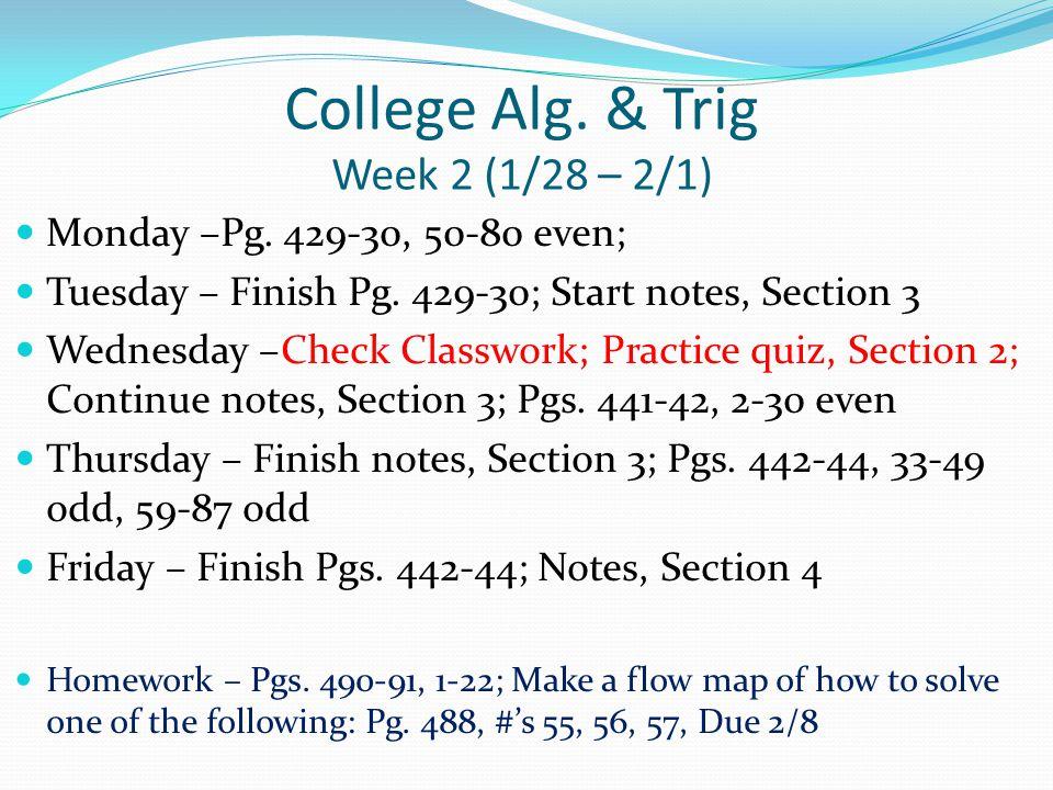 College Alg. & Trig Week 2 (1/28 – 2/1) Monday –Pg.