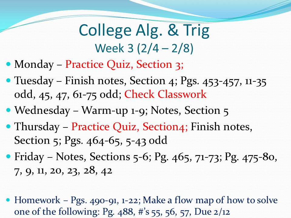 College Alg.& Trig Week 4 (2/11 – 2/15) Monday – Start Review for Ch.