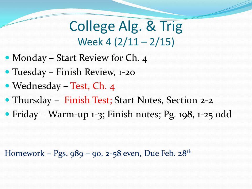 College Alg.& Trig Week 15 (5/6 – 5/10) Monday – Test, Ch.