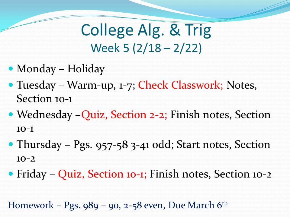 College Alg.& Trig Week 16 (5/13 – 5/17) Monday – Pgs.
