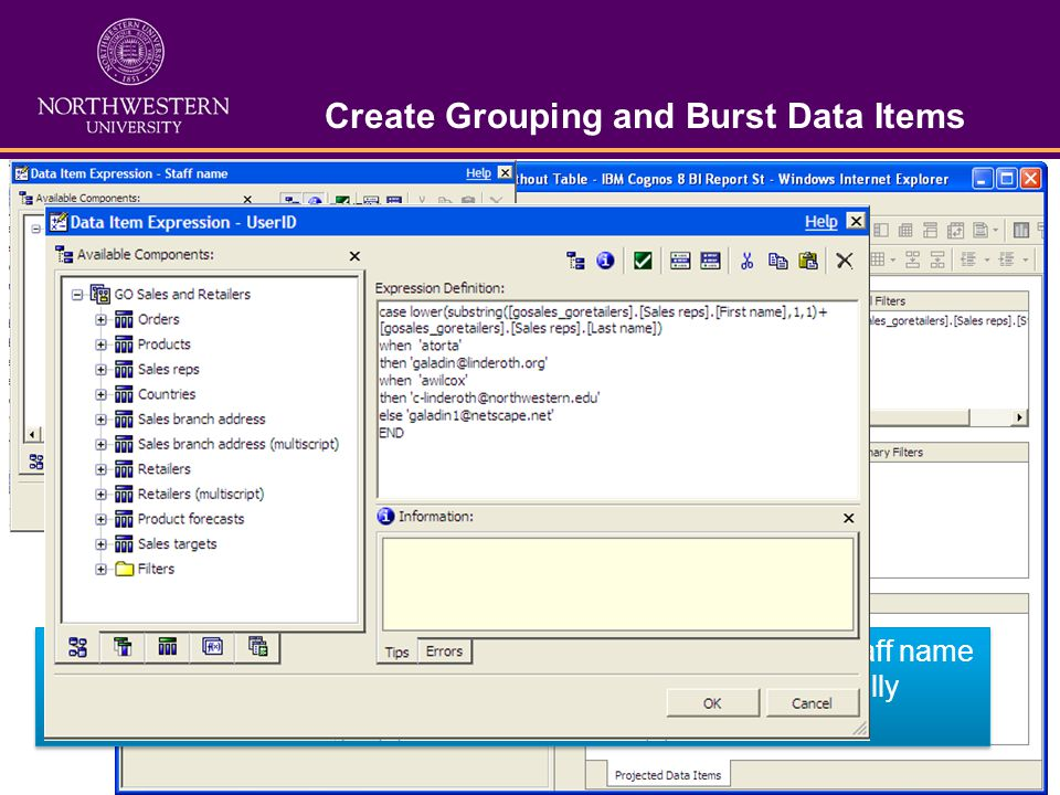 Create Grouping and Burst Data Items This report has two important columns to allow bursting, the Staff name data item is the grouping column, and the UserID column actually defines the recipients for the grouping.