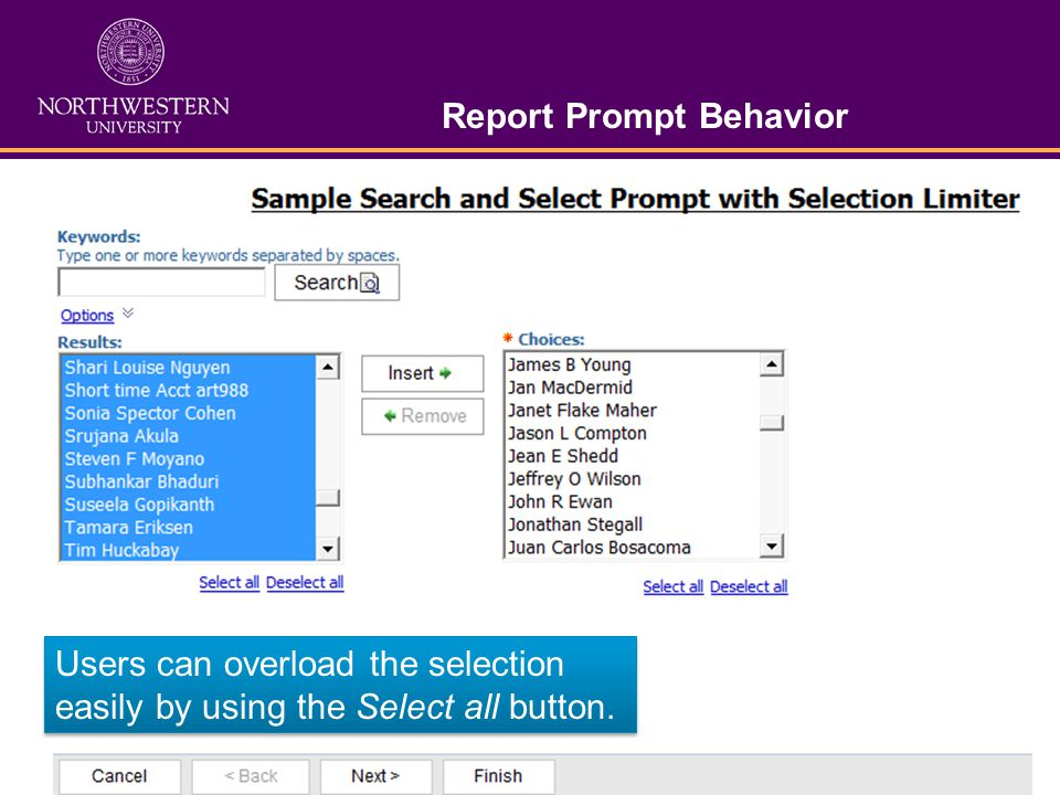 Report Prompt Behavior Users can overload the selection easily by using the Select all button.