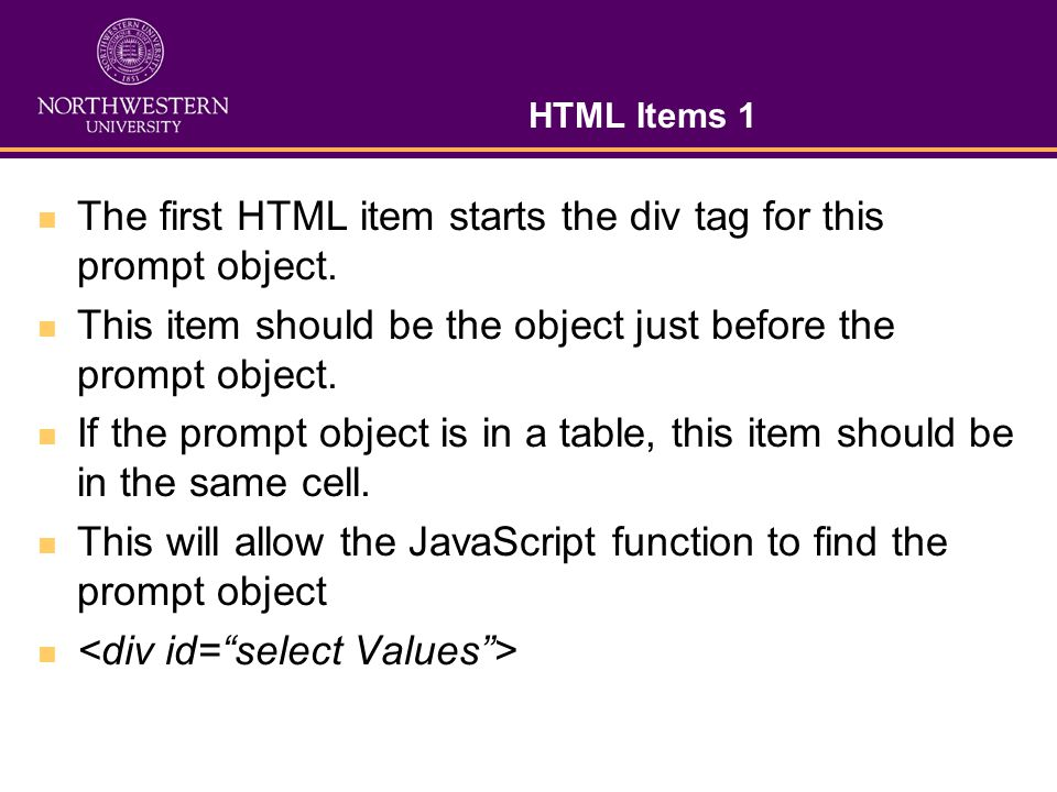 HTML Item 2 This item starts with the ending Div tag to close the prompt object.