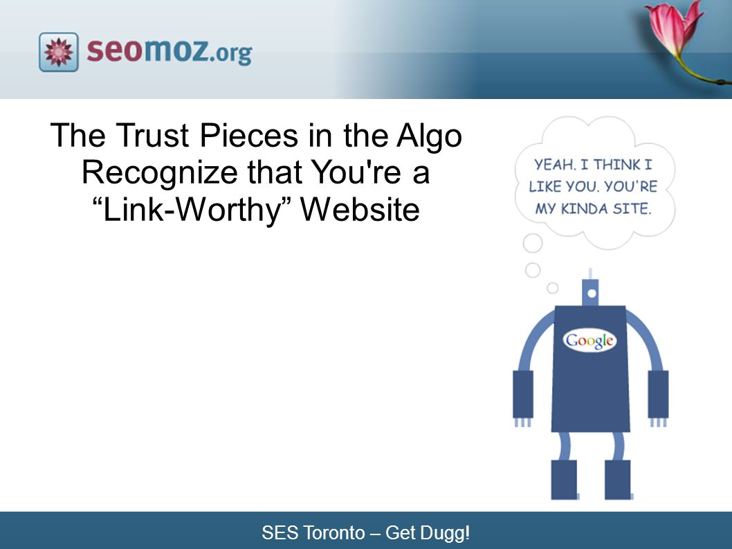 SES Toronto – Get Dugg! The Trust Pieces in the Algo Recognize that You re a Link-Worthy Website