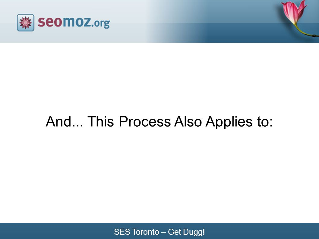 SES Toronto – Get Dugg! And... This Process Also Applies to: