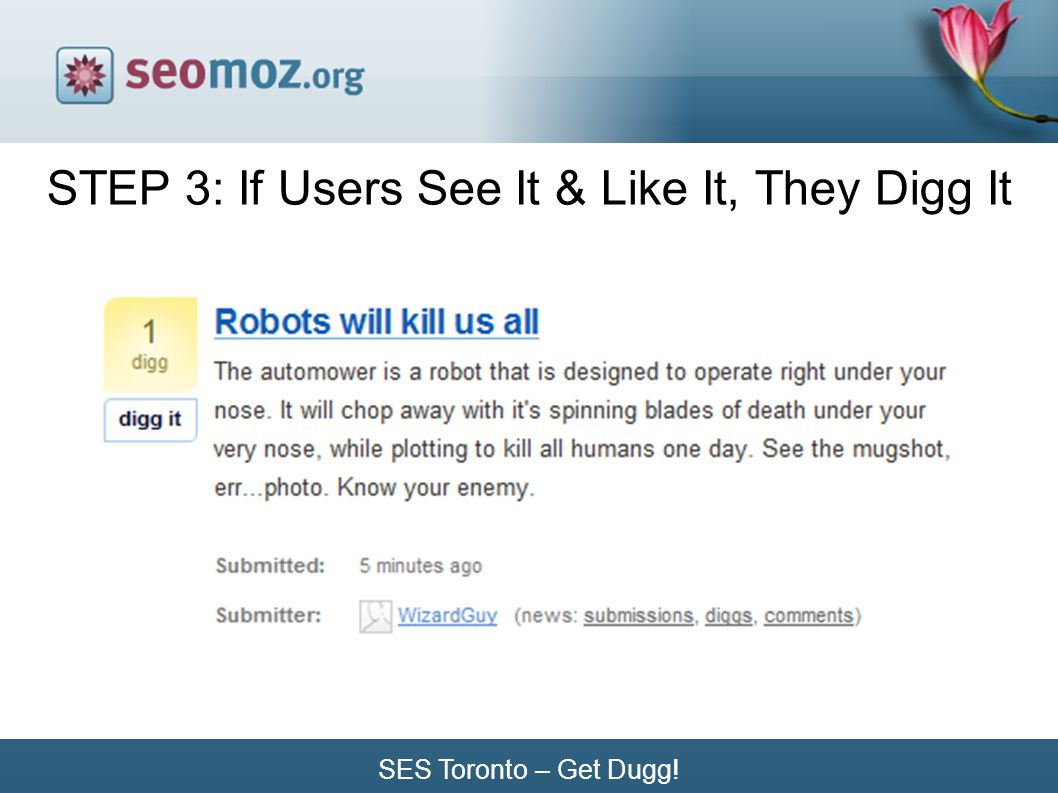 SES Toronto – Get Dugg! STEP 3: If Users See It & Like It, They Digg It