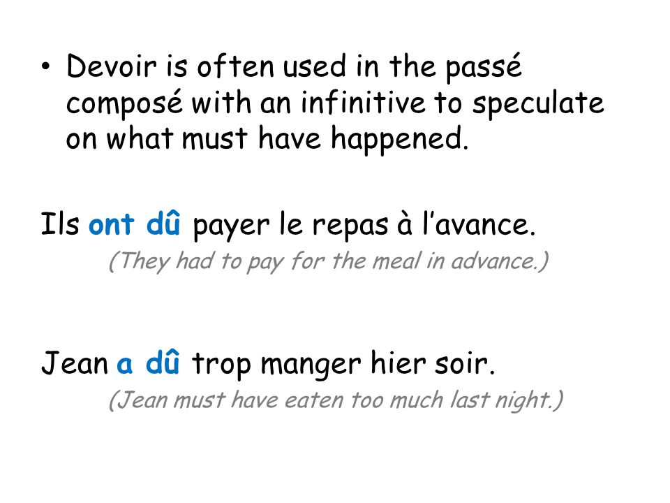 Devoir is often used in the passé composé with an infinitive to speculate on what must have happened.