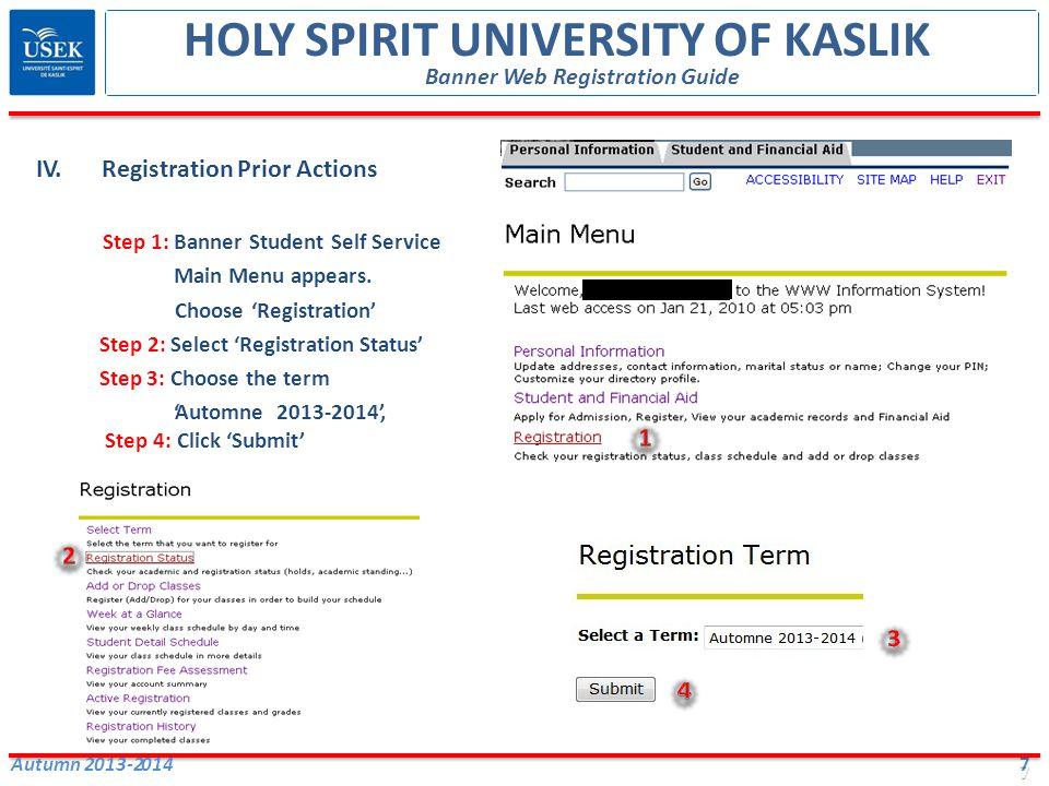 7 IV.IV.Registration Prior Actions Step 1: Banner Student Self Service Main Menu appears. Choose Registration Step 2: Select Registration Status Step