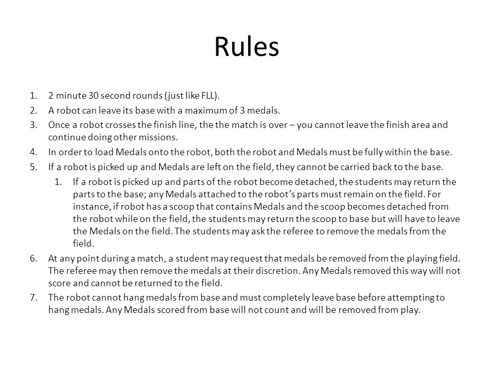 Rules 1.2 minute 30 second rounds (just like FLL).
