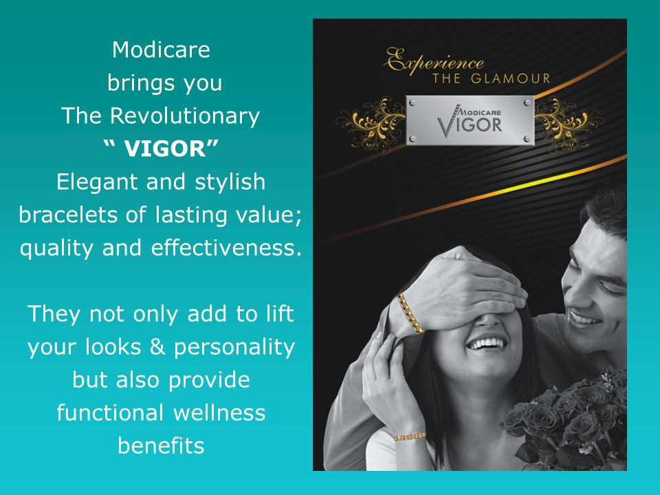 Modicare brings you The Revolutionary VIGOR Elegant and stylish bracelets of lasting value; quality and effectiveness. They not only add to lift your