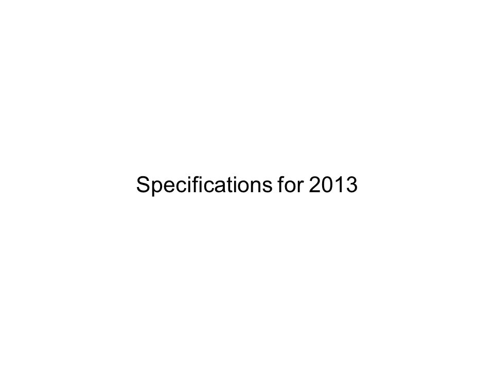 Specifications for 2013