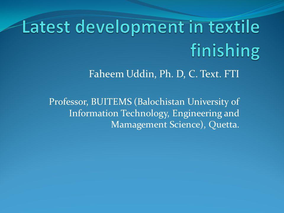 Faheem Uddin, Ph. D, C. Text. FTI Professor, BUITEMS (Balochistan University of Information Technology, Engineering and Mamagement Science), Quetta.