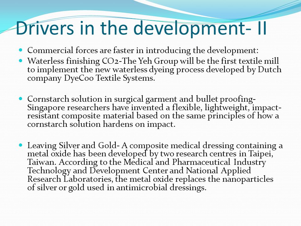 Drivers in the development- II Commercial forces are faster in introducing the development: Waterless finishing CO2-The Yeh Group will be the first te