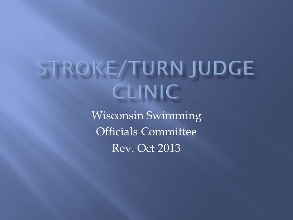 Wisconsin Swimming Officials Committee Rev. Oct 2013