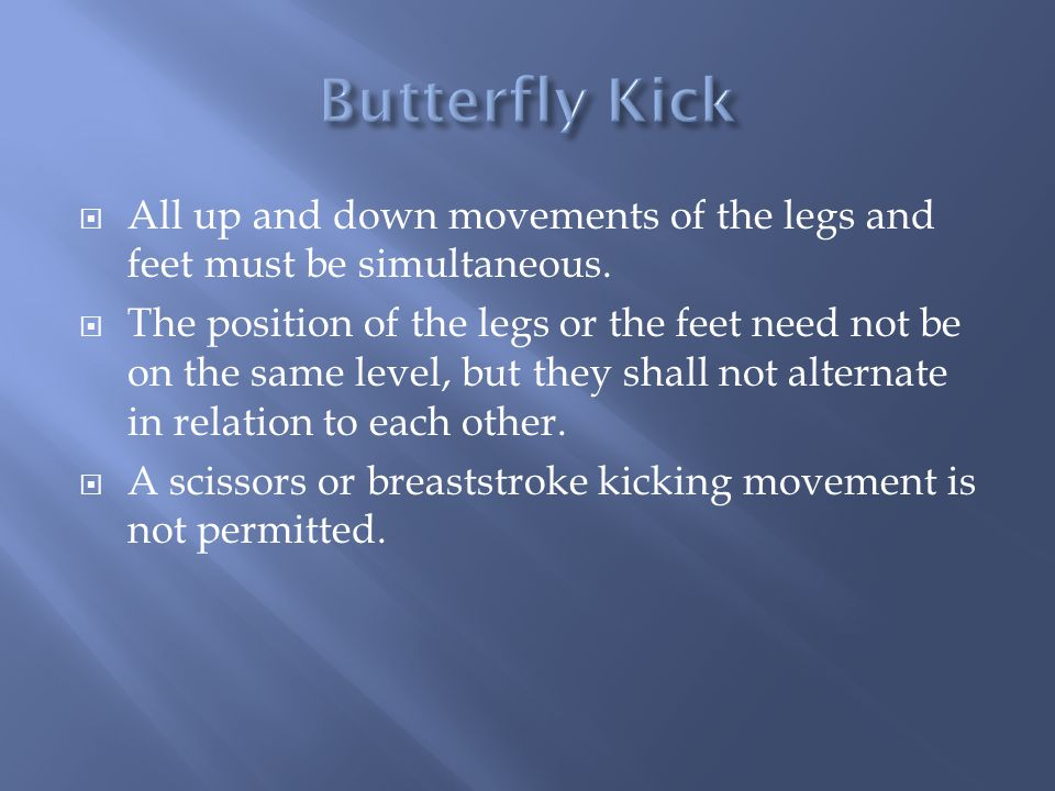 All up and down movements of the legs and feet must be simultaneous. The position of the legs or the feet need not be on the same level, but they shal