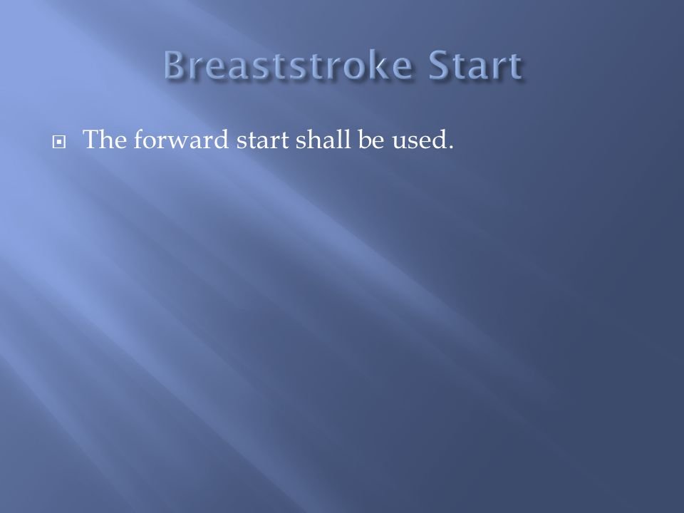 The forward start shall be used.