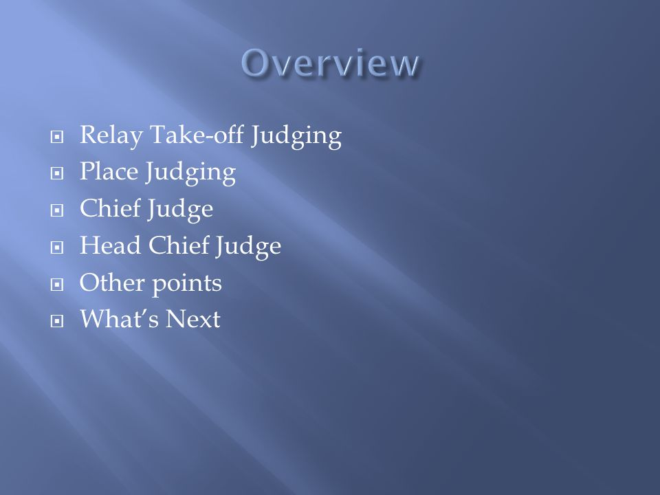 Relay Take-off Judging Place Judging Chief Judge Head Chief Judge Other points Whats Next