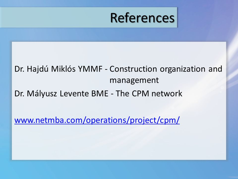 ReferencesReferences Dr. Hajdú Miklós YMMF -Construction organization and management Dr.