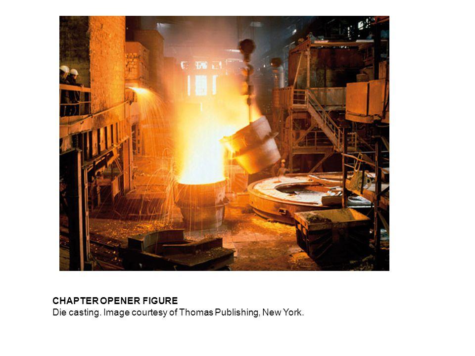 CHAPTER OPENER FIGURE Die casting. Image courtesy of Thomas Publishing, New York.