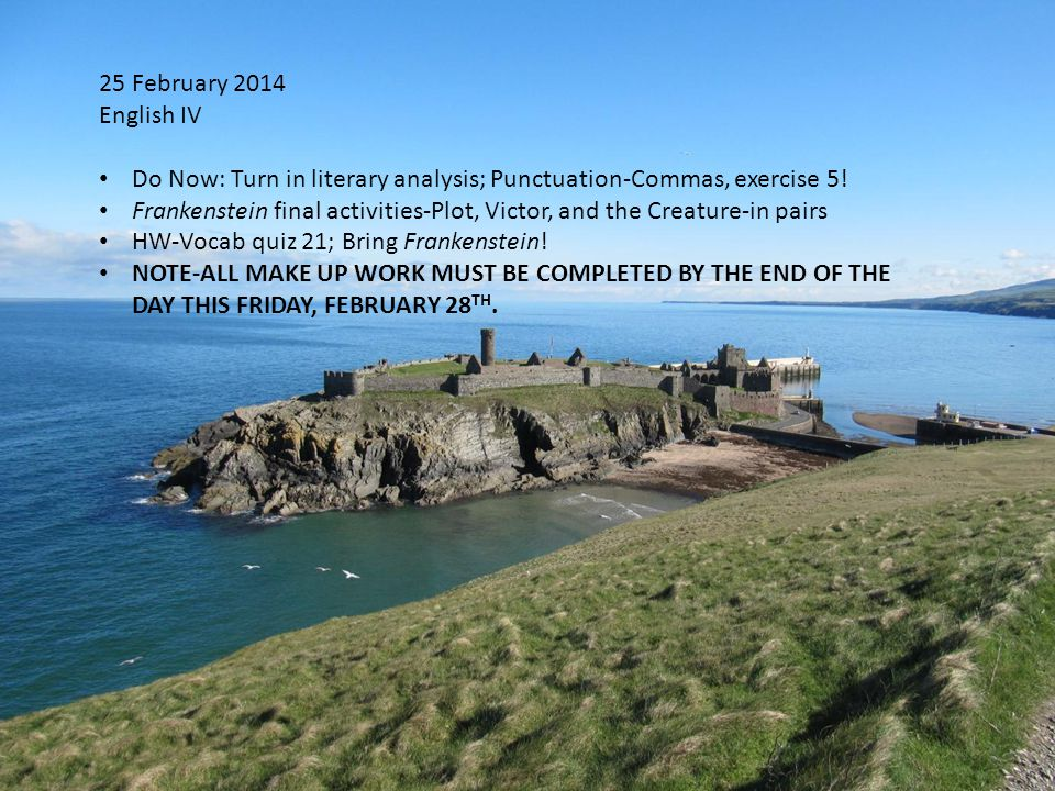 25 February 2014 English IV Do Now: Turn in literary analysis; Punctuation-Commas, exercise 5.