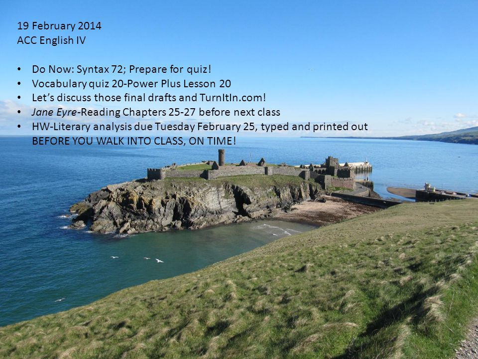 25 February 2014 English IV Do Now: Turn in literary analysis; Punctuation-Commas, exercise 5.