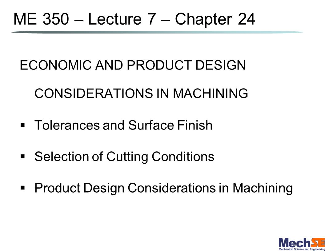 Machinability Criteria in Production Tool life – longer tool life for the given work material means better machinability Forces and power – lower forces and power mean better machinability Surface finish – better finish means better machinability Ease of chip disposal – easier chip disposal means better machinability