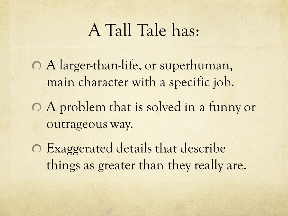 Writing a Tall Tale is all about: Character.Big. Strong.