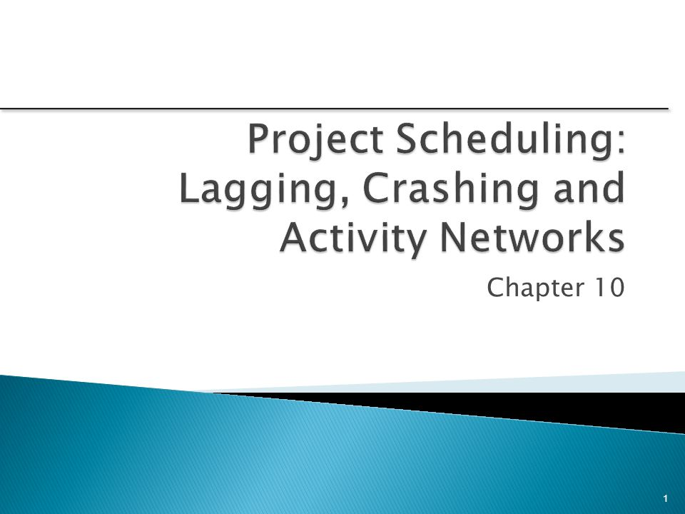 1.Apply lag relationships to project activities.2.Construct and comprehend Gantt charts.