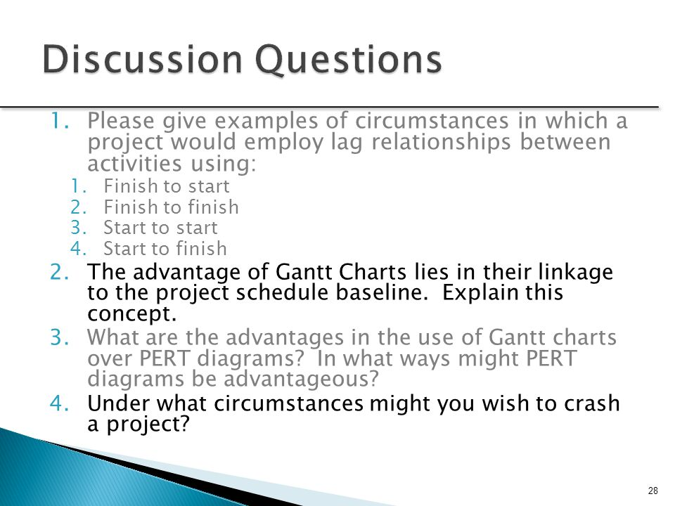 5.In crashing a project, we routinely focus on those activities that lie on the critical path, not activities with slack time.