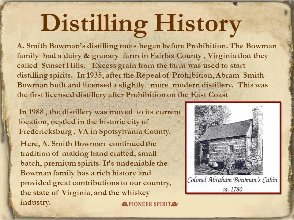 Distilling History In 1988, the distillery was moved to its current location, nestled in the historic city of Fredericksburg, VA in Spotsylvania Count